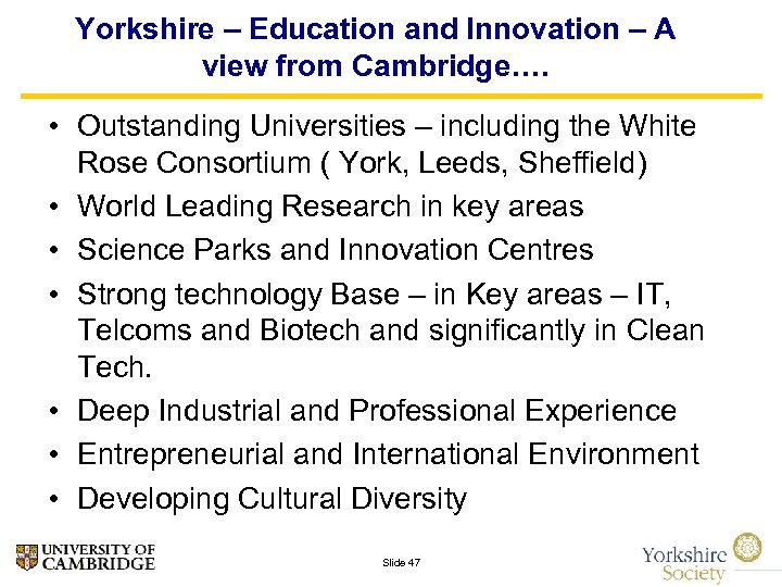 Yorkshire – Education and Innovation – A view from Cambridge…. • Outstanding Universities –