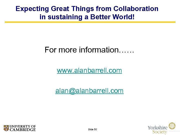 Expecting Great Things from Collaboration in sustaining a Better World! For more information…… www.