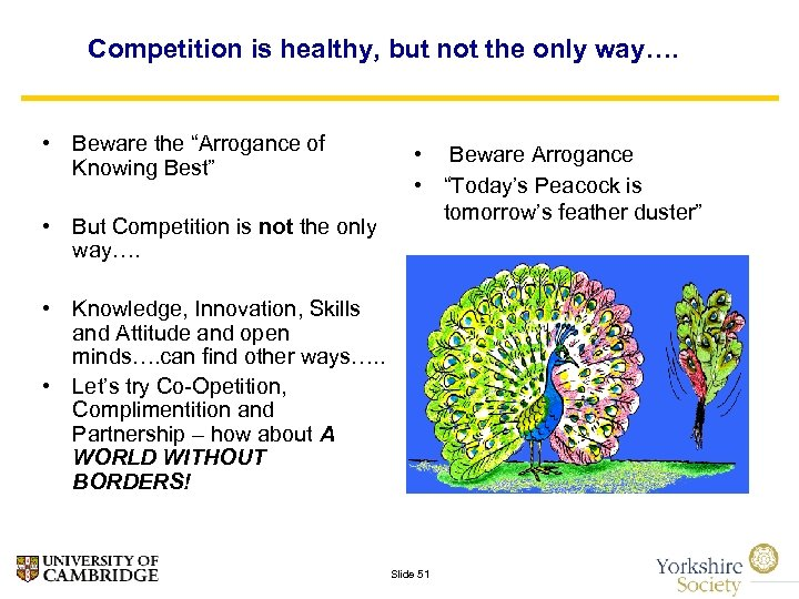 """Competition is healthy, but not the only way…. • Beware the """"Arrogance of Knowing"""