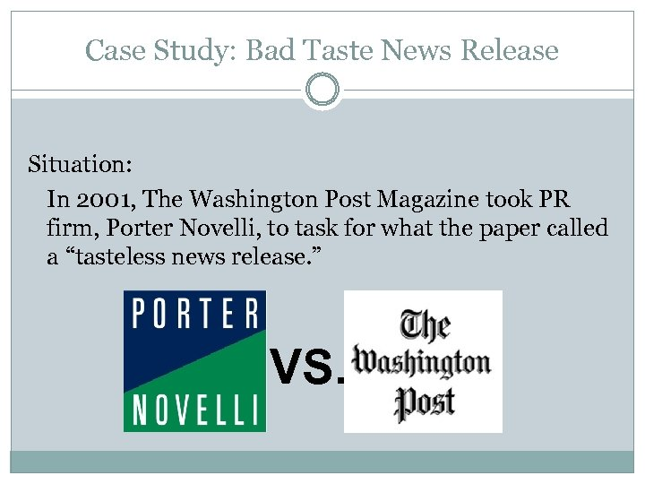 Case Study: Bad Taste News Release Situation: In 2001, The Washington Post Magazine took