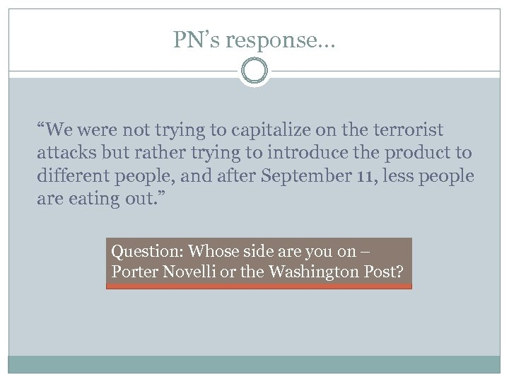 "PN's response… ""We were not trying to capitalize on the terrorist attacks but rather"