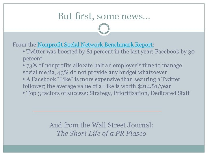 But first, some news… From the Nonprofit Social Network Benchmark Report: • Twitter was