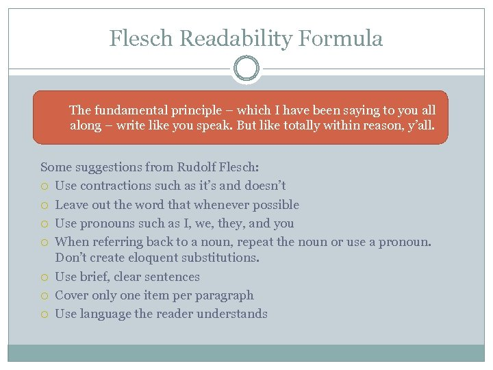 Flesch Readability Formula The fundamental principle – which I have been saying to you