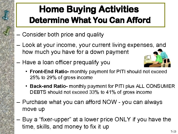 Home Buying Activities Determine What You Can Afford – Consider both price and quality