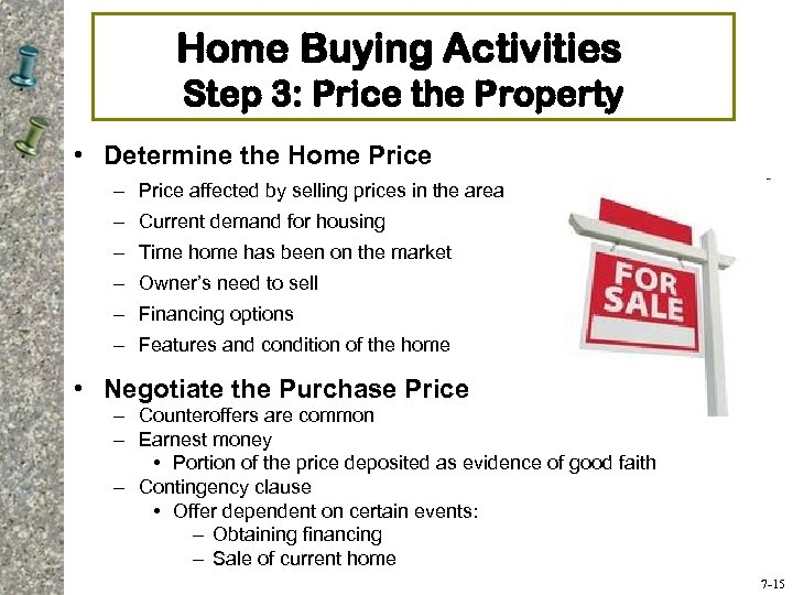 Home Buying Activities Step 3: Price the Property • Determine the Home Price –