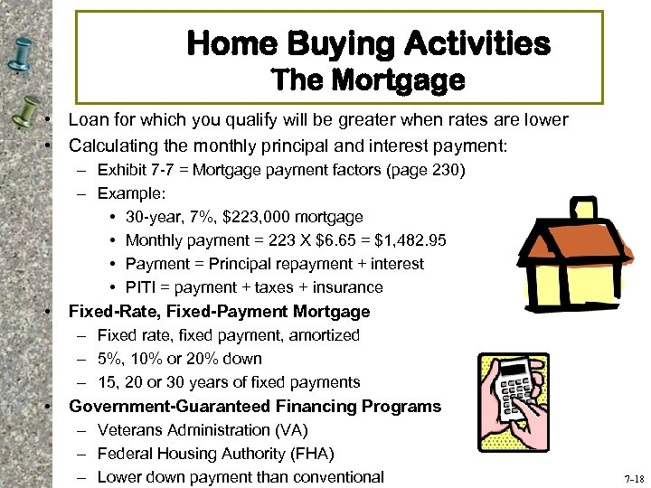 Home Buying Activities The Mortgage • Loan for which you qualify will be greater