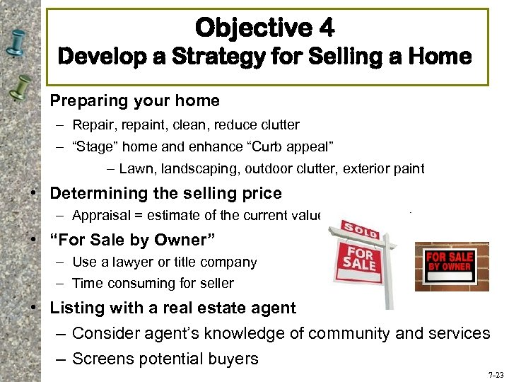 Objective 4 Develop a Strategy for Selling a Home Preparing your home – Repair,