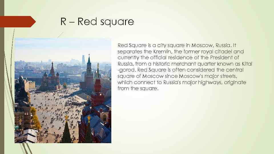 R – Red square Red Square is a city square in Moscow, Russia. It