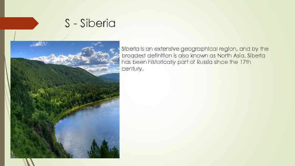 S - Siberia is an extensive geographical region, and by the broadest definition is