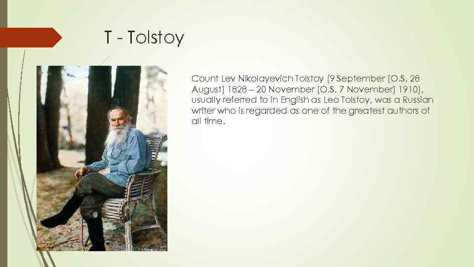 T - Tolstoy Count Lev Nikolayevich Tolstoy (9 September [O. S. 28 August] 1828