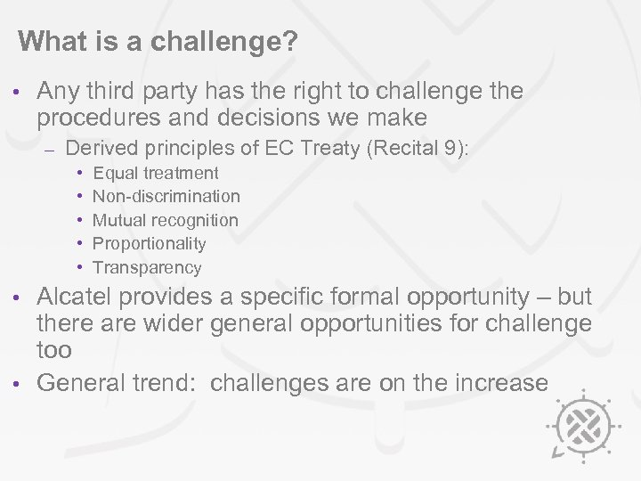 What is a challenge? • Any third party has the right to challenge the