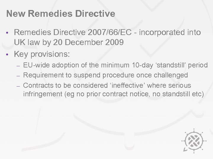 New Remedies Directive 2007/66/EC - incorporated into UK law by 20 December 2009 •