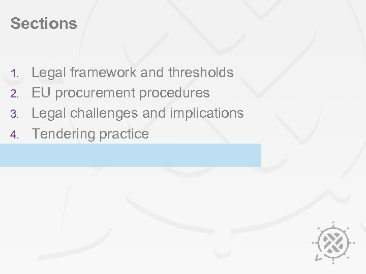 Sections Legal framework and thresholds 2. EU procurement procedures 3. Legal challenges and implications