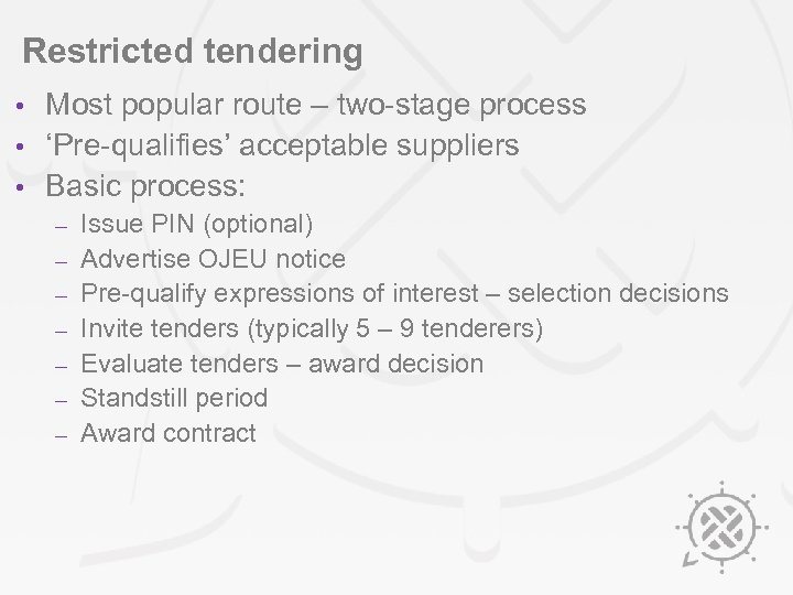 Restricted tendering Most popular route – two-stage process • 'Pre-qualifies' acceptable suppliers • Basic