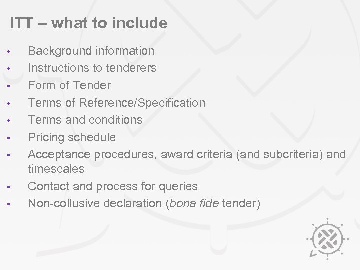 ITT – what to include • • • Background information Instructions to tenderers Form