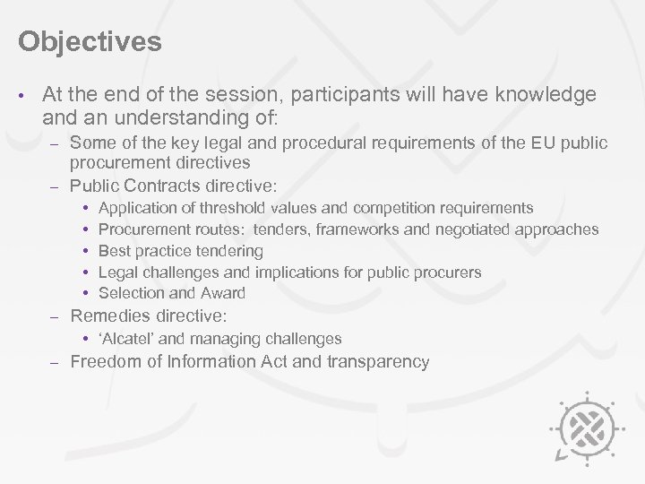 Objectives • At the end of the session, participants will have knowledge and an