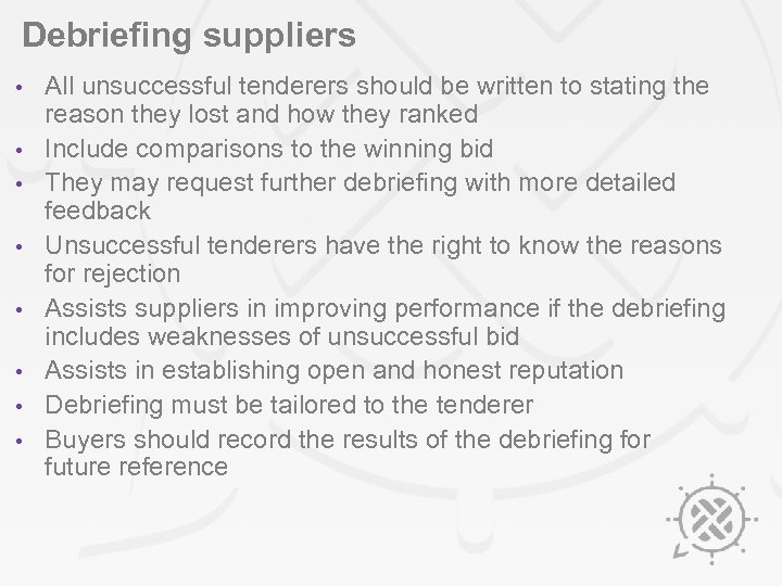 Debriefing suppliers • • All unsuccessful tenderers should be written to stating the reason