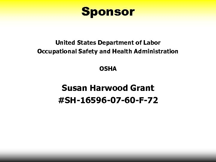 Sponsor United States Department of Labor Occupational Safety and Health Administration OSHA Susan Harwood