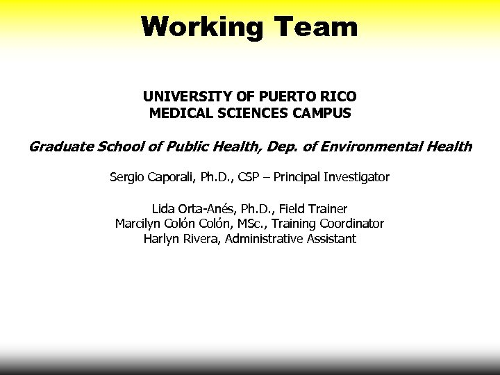 Working Team UNIVERSITY OF PUERTO RICO MEDICAL SCIENCES CAMPUS Graduate School of Public Health,