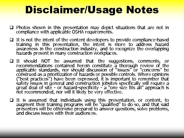 Disclaimer/Usage Notes q Photos shown in this presentation may depict situations that are not