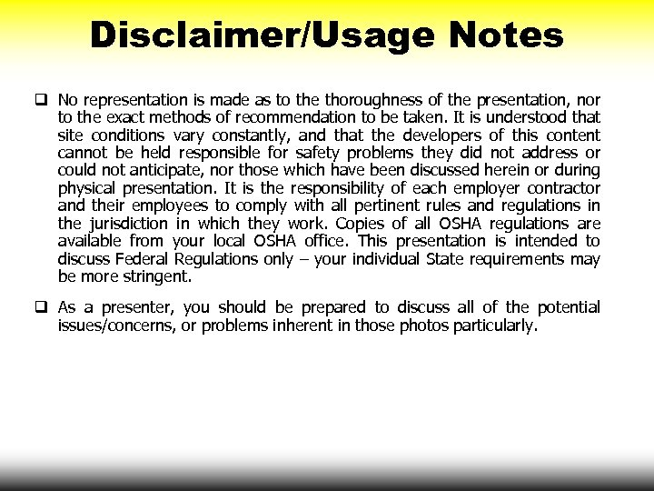 Disclaimer/Usage Notes q No representation is made as to the thoroughness of the presentation,