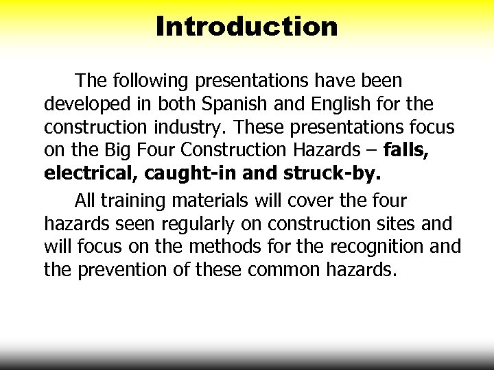 Introduction The following presentations have been developed in both Spanish and English for the