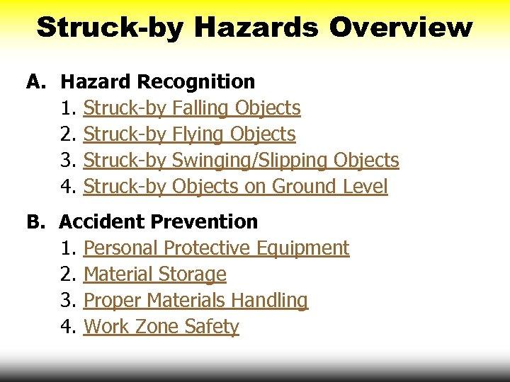 Struck-by Hazards Overview A. Hazard Recognition 1. Struck-by Falling Objects 2. Struck-by Flying Objects