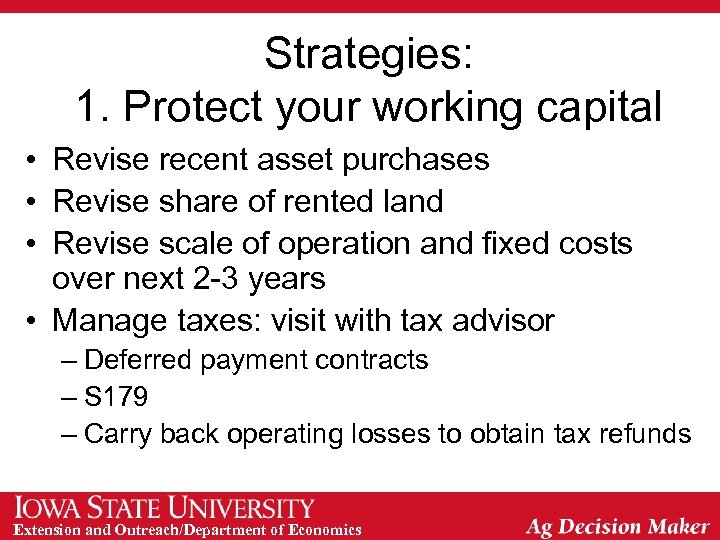 Strategies: 1. Protect your working capital • Revise recent asset purchases • Revise share