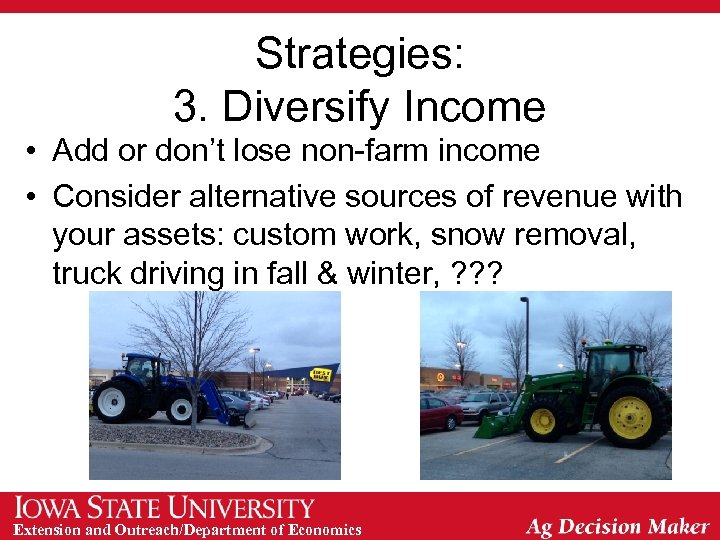 Strategies: 3. Diversify Income • Add or don't lose non-farm income • Consider alternative