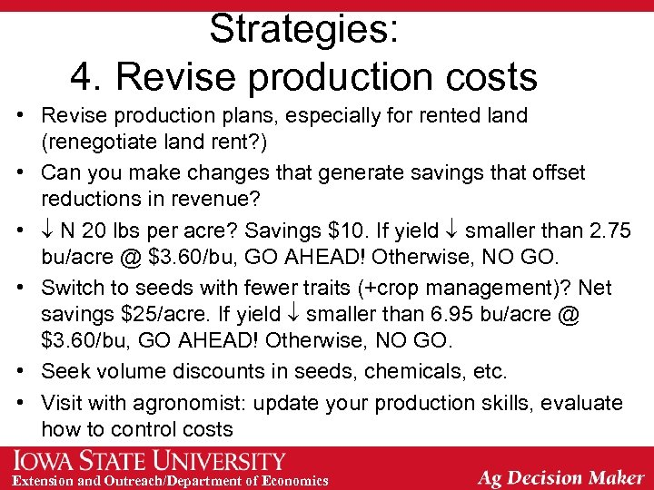 Strategies: 4. Revise production costs • Revise production plans, especially for rented land (renegotiate