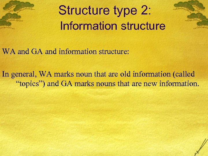Structure type 2: Information structure WA and GA and information structure: In general, WA