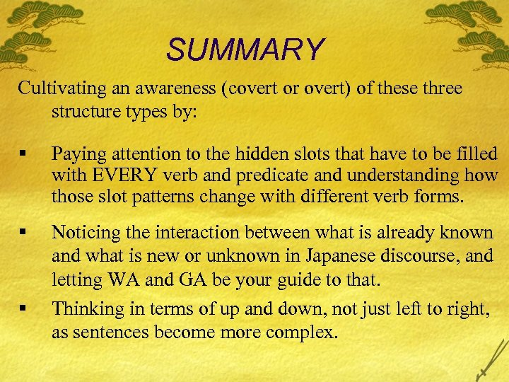 SUMMARY Cultivating an awareness (covert or overt) of these three structure types by: §