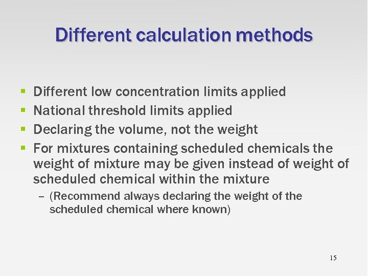 Different calculation methods § § Different low concentration limits applied National threshold limits applied