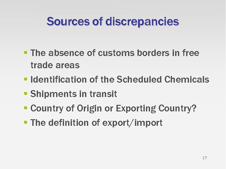 Sources of discrepancies § The absence of customs borders in free trade areas §