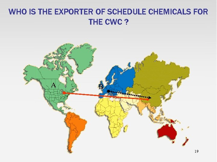 WHO IS THE EXPORTER OF SCHEDULE CHEMICALS FOR THE CWC ? A B 19