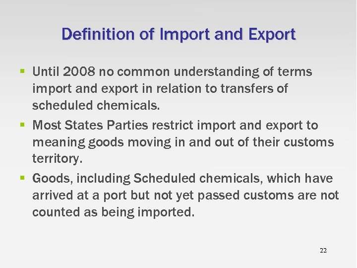Definition of Import and Export § Until 2008 no common understanding of terms import