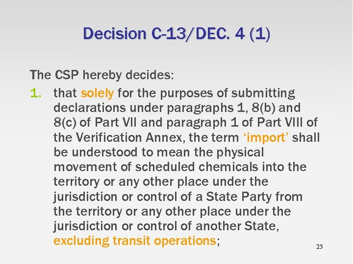 Decision C-13/DEC. 4 (1) The CSP hereby decides: 1. that solely for the purposes