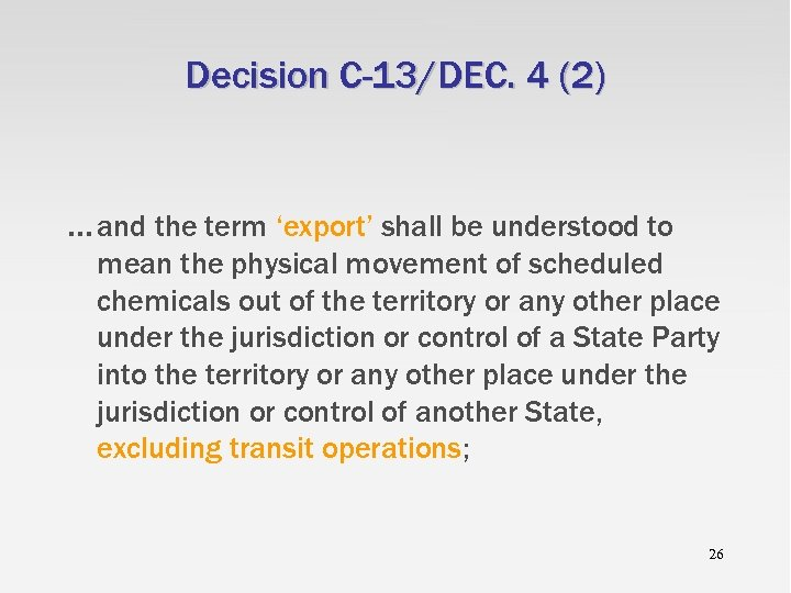 Decision C-13/DEC. 4 (2) . . . and the term 'export' shall be understood