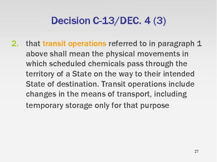 Decision C-13/DEC. 4 (3) 2. that transit operations referred to in paragraph 1 above