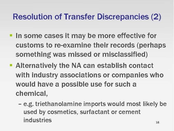 Resolution of Transfer Discrepancies (2) § In some cases it may be more effective