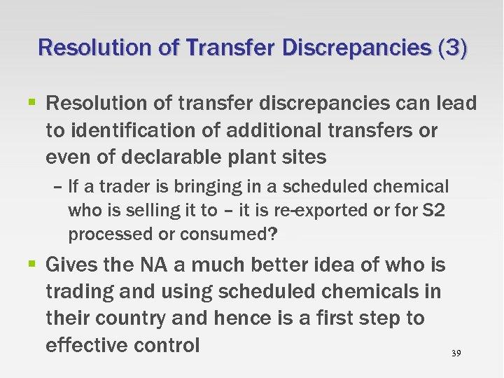 Resolution of Transfer Discrepancies (3) § Resolution of transfer discrepancies can lead to identification