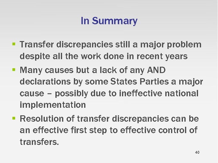In Summary § Transfer discrepancies still a major problem despite all the work done