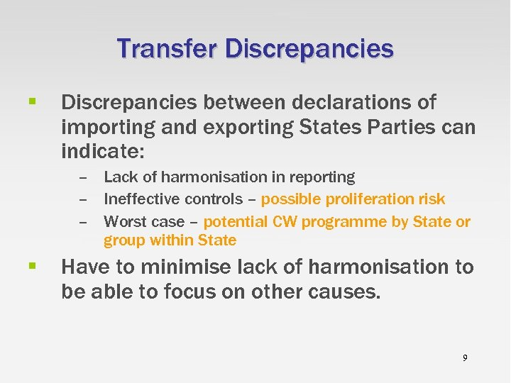 Transfer Discrepancies § Discrepancies between declarations of importing and exporting States Parties can indicate: