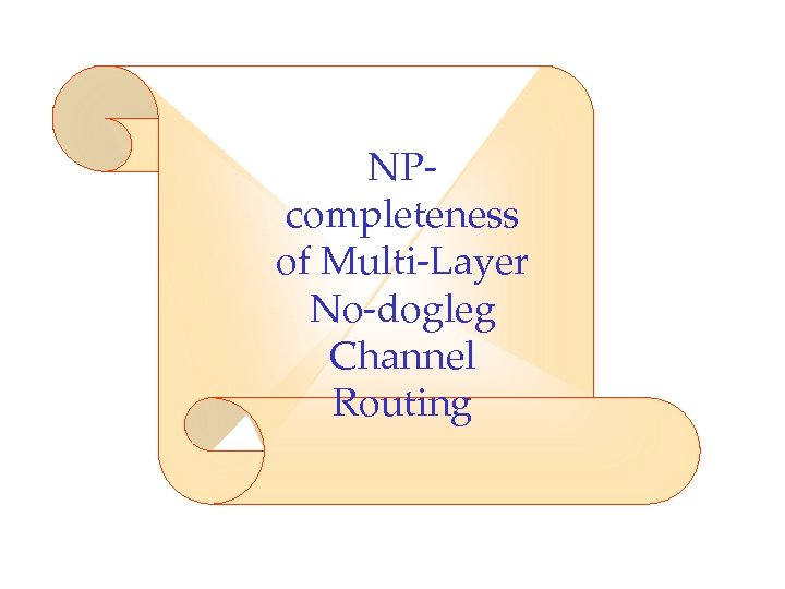 NPcompleteness of Multi-Layer No-dogleg Channel Routing