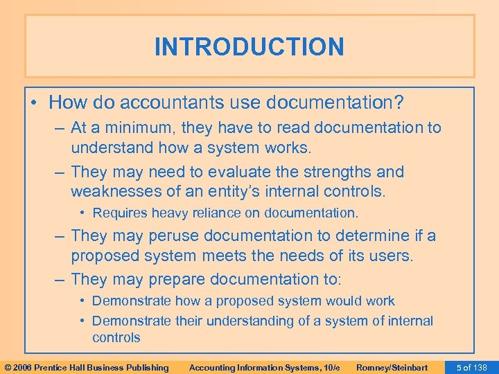 INTRODUCTION • How do accountants use documentation? – At a minimum, they have to