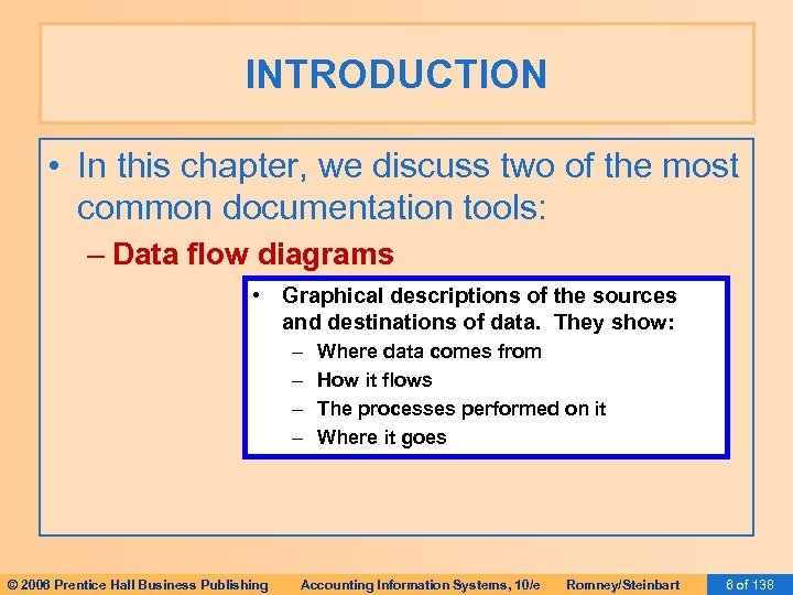 INTRODUCTION • In this chapter, we discuss two of the most common documentation tools: