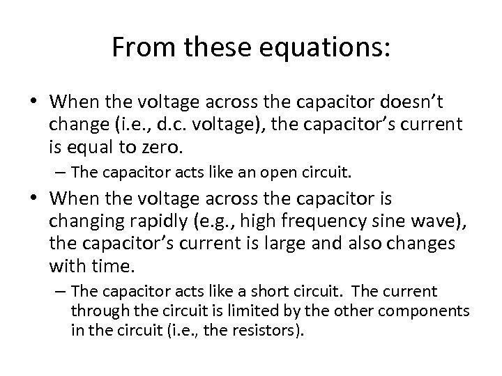 From these equations: • When the voltage across the capacitor doesn't change (i. e.
