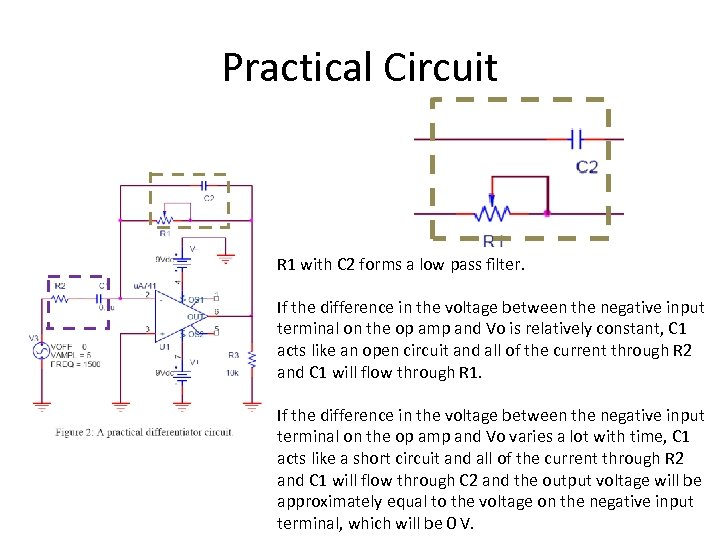 Practical Circuit R 1 with C 2 forms a low pass filter. If the