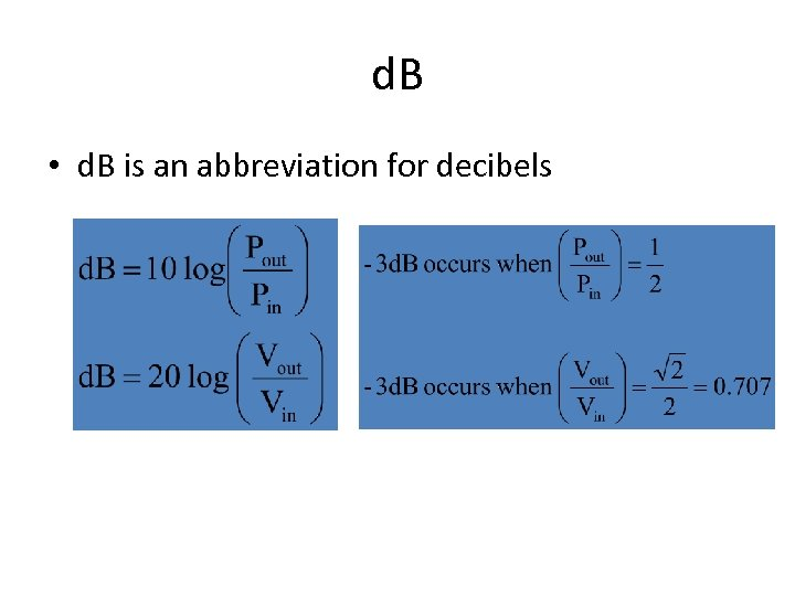 d. B • d. B is an abbreviation for decibels