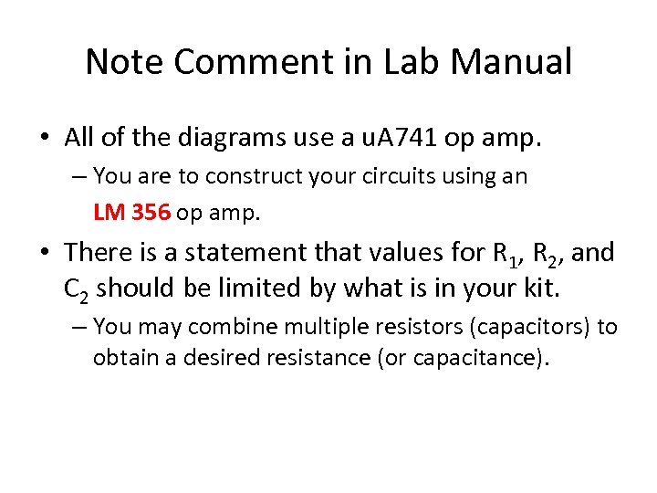 Note Comment in Lab Manual • All of the diagrams use a u. A